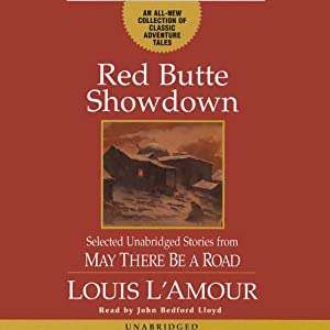 Red Butte Showdown: May There Be a Road, Part 3 | [Louis L'Amour]