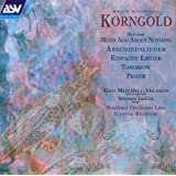 Korngold: Music From Much Ado About Nothing / Abschiedslieder / Einfache Lieder / Tomorrow / Prayer