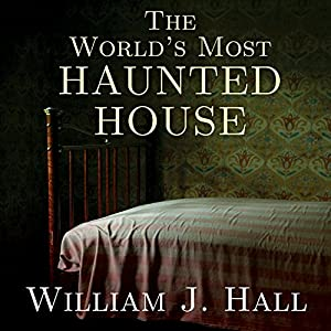 The World's Most Haunted House Audiobook
