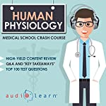 Human Physiology: Medical School Crash Course |  AudioLearn Medical Content Team