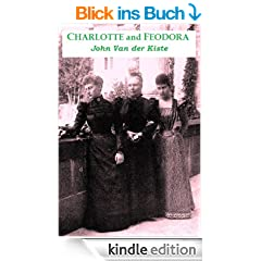 Charlotte and Feodora: A troubled mother-daughter relationship in imperial Germany (English Edition)