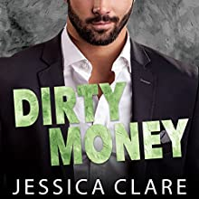 Dirty Money: Roughneck Billionaires Series, Book 1 Audiobook by Jessica Clare Narrated by Rebecca Estrella, Rudy Sanda