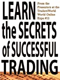 img - for Learn the Secrets of Successful Trading (Traders World Online Expo Books Book 1) book / textbook / text book