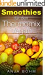 Thermomix: Smoothies f�r den Thermomi...