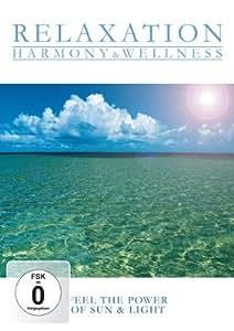 Relaxation Harmony & Wellness- Feel the Power of Sun & Light