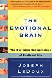 The Emotional Brain: The Mysterious Underpinnings of Emotional Life (0684836599) by Joseph Ledoux