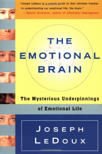 The Emotional Brain: The Mysterious Underpinnings of...