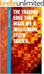The Trading Edge That Made Me A Milli...