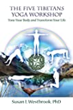 The Five Tibetans Yoga Workshop: Tone Your Body and Transform Your Life (English Edition)