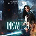 Ink Witch: Kat Dubois Chronicles, Book 1 Audiobook by Lindsey Fairleigh Narrated by Julia Whelan