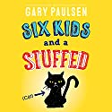 Six Kids and a Stuffed Cat Audiobook by Gary Paulsen Narrated by Kirby Heyborne