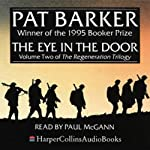 The Eye in the Door: The Regeneration Trilogy, Book 2 | Pat Barker