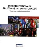 echange, troc Stéphane Paquin, Dany Deschênes, Collectif - Introduction aux relations internationales : Théories, pratiques et enjeux