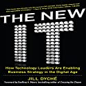 The New IT: How Technology Leaders are Enabling Business Strategy in the Digital Age Audiobook by Jill Dyche Narrated by Caroline Miller