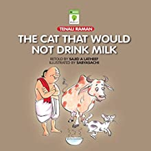 The Cat That Would Not Drink Milk (Tenali Raman) (       UNABRIDGED) by Sajid A Latheef Narrated by Shobha Tharoor Srinivasan