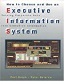 img - for How to Choose and Use an Executive Information System book / textbook / text book