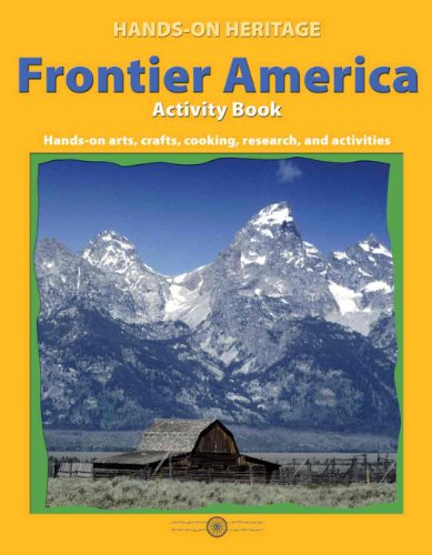 Hands-on HeritageTM Activity Book, Frontier America