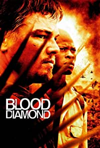 Blood Diamond (2006) Adventure | Thriller * Leonardo DiCaprio