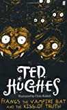 Ted Hughes Ffangs the Vampire Bat and the Kiss of Truth