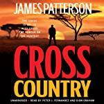 Cross Country (       UNABRIDGED) by James Patterson Narrated by Peter J. Fernandez, Dion Graham