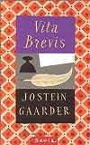 Vita brevis (French Edition) (2020320177) by Gaarder, Jostein