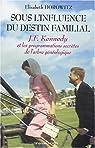 Sous l'influence du destin familial : John Fitzgerald Kennedy et les programmations secr�tes de l'arbre g�n�alogique par Horowitz