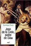 echange, troc Dominique Poirot, saint Jean de la Croix - Jean de la Croix, poète de Dieu