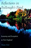 img - for Reflections in Bullough's Pond: Economy and Ecosystem in New England (Revisiting New England) book / textbook / text book
