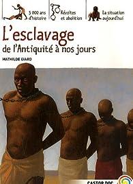 L\'esclavage de l\'Antiquité à nos jours par Mathilde Giard