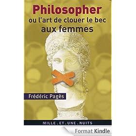 Philosopher ou l'art de clouer le bec aux femmes (La Petite Collection t. 515)