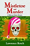 img - for Mistletoe and Murder: A Midcoast Maine Mystery book / textbook / text book