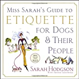 Miss Sarah's Guide to Etiquette for Dogs & Their People