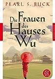 Die Frauen des Hauses Wu: Roman