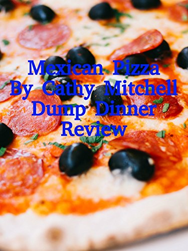 Review: Mexican Pizza By Cathy Mitchell Dump Dinner Review on Amazon Prime Video UK
