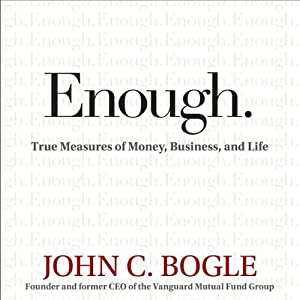Enough: True Measures of Money, Business, and Life | [John C. Bogle, John C. Bogle]