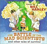 Battle of the Mad Scientists Bill Harley