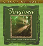 img - for A Book of Hope We're Forgiven: The Healing Power of Forgiveness (Hope Collection) book / textbook / text book