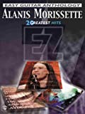 Alanis Morissette -- Easy Guitar Anthology: 20 Greatest Hits (0757978223) by Morissette, Alanis
