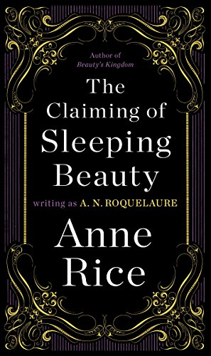 The Claiming of Sleeping Beauty: A Novel (Sleeping Beauty Trilogy Book 1) (Ann Rice Books compare prices)