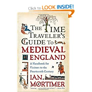 The Time Traveler's Guide to Medieval England: A Handbook for Visitors to the Fourteenth Century ebook downloads
