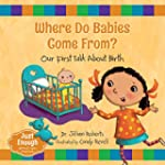 Where Do Babies Come From?: Our First...