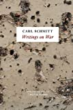 Writings on War (0745652972) by Carl Schmitt