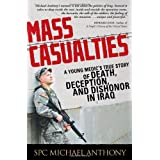 Mass Casualties: A Young Medic's True Story of Death, Deception, and Dishonor in Iraq ~ Michael Anthony