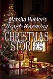 Marsha Hublers Heart-Warming Christmas Stories