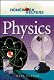 img - for by Greg Curran Homework Helpers: Physics (Homework Helpers (Career Press))(text only)[Paperback]2005 book / textbook / text book