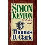 Simon Kenton: Kentucky Scout ~ Thomas Dionysius Clark