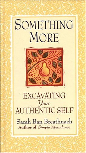 Something More: Excavating Your Authentic Self, Ban Breathnach,Sarah
