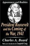 President Roosevelt and the Coming of the War, 1941: Appearances and Realities (0765809982) by Beard, Charles A.