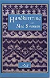 Handknitting With Meg Swansen (0942018087) by Meg Swansen
