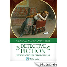 Detective Fiction: The Mill Mystery; The Experiences of Loveday Brooke, Lady Detective; and The Trail of the Serpent (Original Women of Mystery)